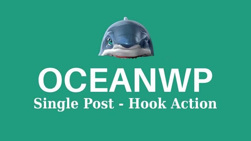 Oceanwp Single post action hook